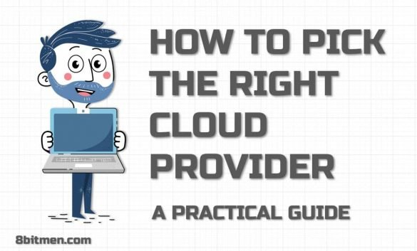 8bitmen.com How to pick the right cloud provider