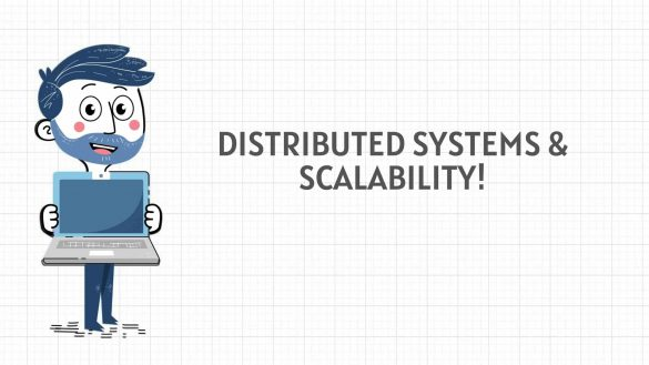 Distributed systems and scalability